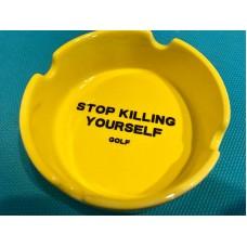 Golf Stop Killing Yourself Ashtray