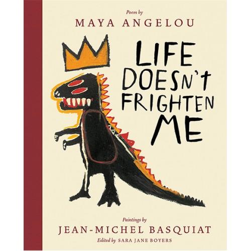 Maya Angelou x Basquiat Life Doesn't Frighten Me
